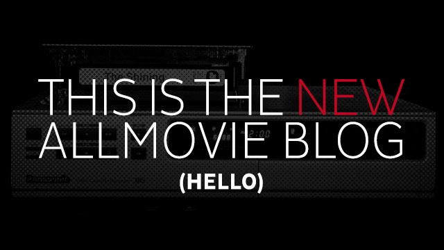 Welcome to the AllMovie Blog
